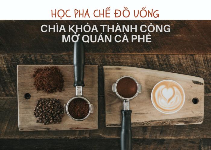 học pha chế đồ uống để mở quán cà phê - Tam Long Group