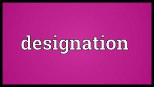 Designation là gì? Vai trò của Designation