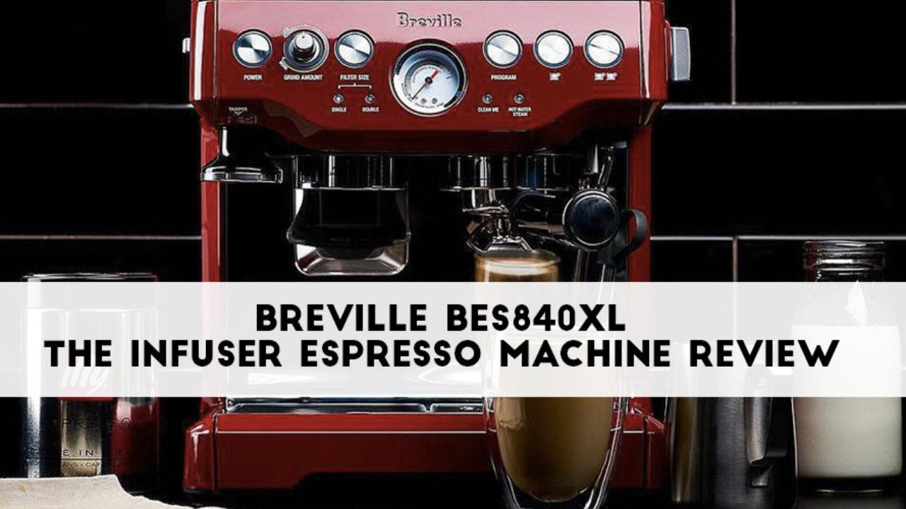 Máy pha cà phê Breville BES840XL The Infuser